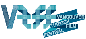 Vancouver Turkish Film Festival | VTFF | Vancouver Türk Film Festivali